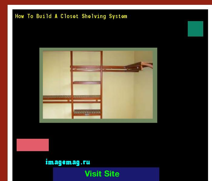How To Build A Closet Shelving System 191035 - The Best Image Search