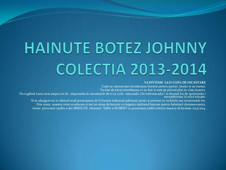 Hainute botez Johnny 2013-2014-Hainute bebelusi by Johnnyprod Botez via slideshare