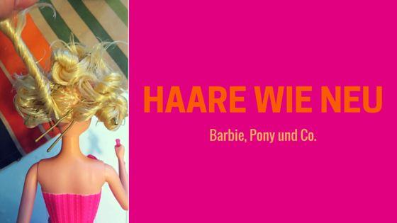 barbie haare stylen