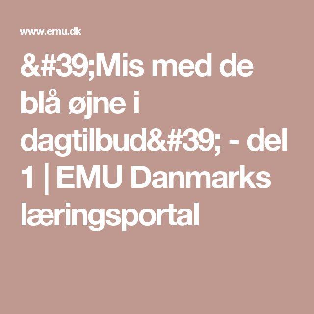 'Mis med de blå øjne i dagtilbud' - del 1   EMU Danmarks læringsportal