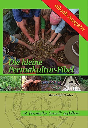 Amazing Die kleine Permakultur Fibel Mit Permakultur Zukunft gestalten
