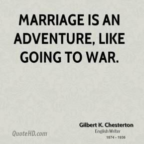 G. K. Chesterton. Quote on marriage.