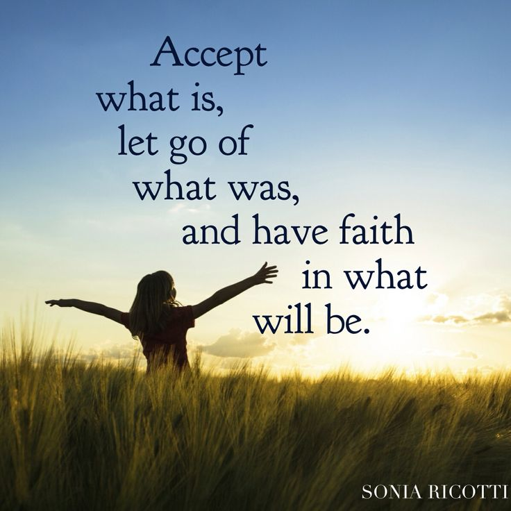 """Accept what is, let go of what was, and have faith in what will be."" -Sonia Ricotti #motivation #quotes"