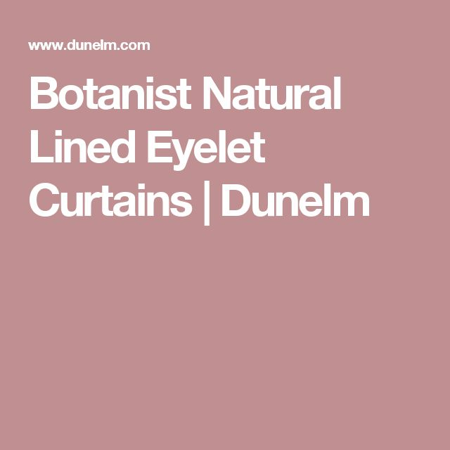 Botanist Natural Lined Eyelet Curtains | Dunelm
