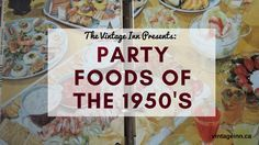 Party Foods of the 1950s