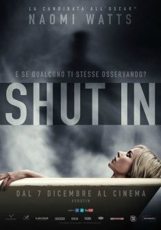 Shut In  , 2016 Canada-France .  Thriller-Horror , by Farren Blackburn . The  clinical psychologist  widow Mary ( Naomi Watts 49-y Australian) is doped by her stepson  Steven ( Charlie Heaton  22-y English) in false vegetative state.