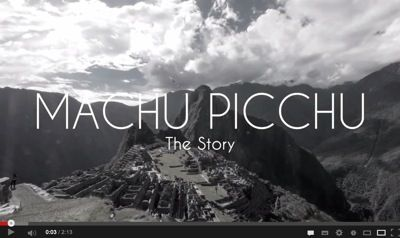 The story of Machu Picchu, told in video