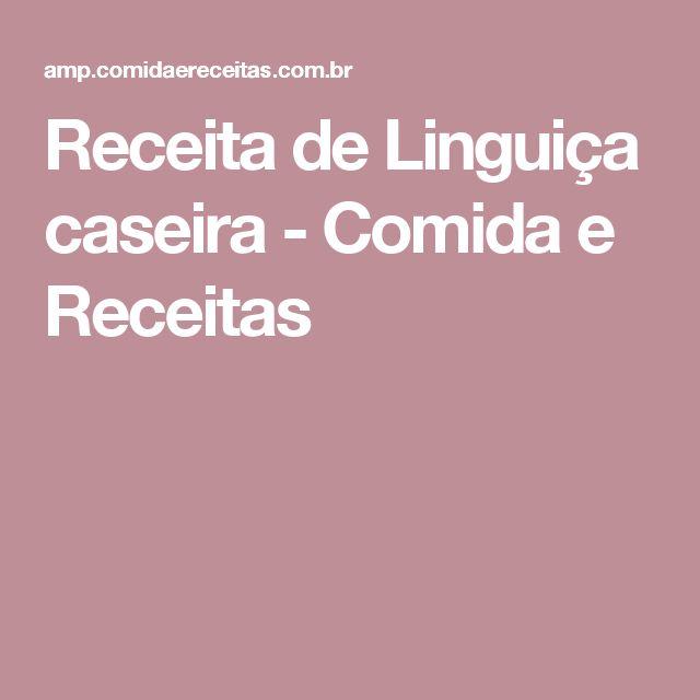 Receita de Linguiça caseira - Comida e Receitas