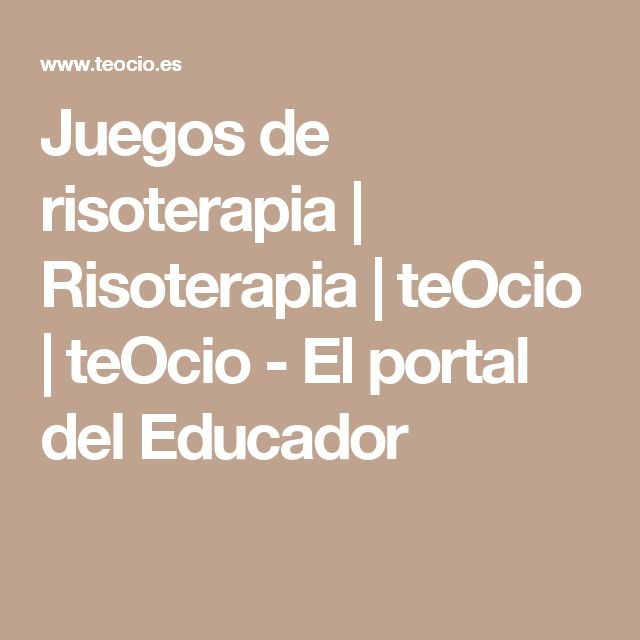 Juegos de risoterapia | Risoterapia | teOcio | teOcio - El portal del Educador