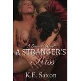 A Stranger's Kiss (Kindle Edition)By K.E. Saxon