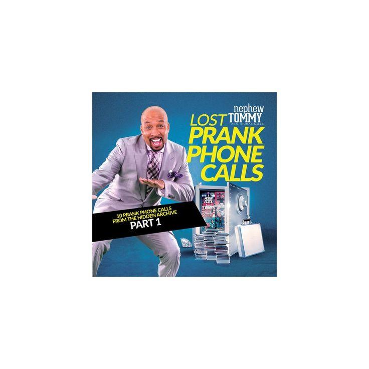 Nephew Tommy - Lost Prank Phone Calls Part 1 (CD)