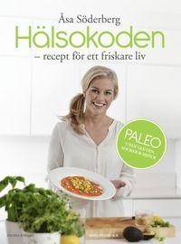 Hälsokoden - Recept för ett friskare liv med paleo 202 kr