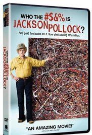 Who The Is Jackson Pollock Watch Online. In this documentary, veteran filmmaker Harry Moses exposes the controversy in the world of high priced artwork. He paints a vivid picture of how art is bought and sold in America.