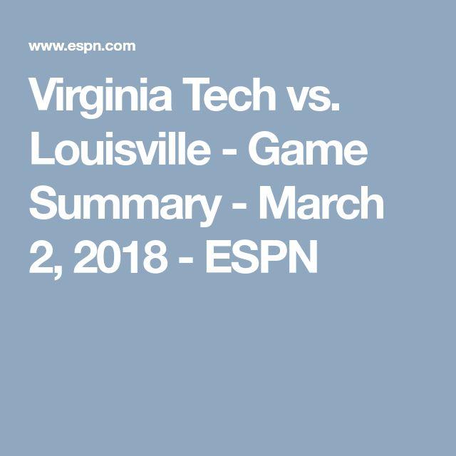 Virginia Tech vs. Louisville - Game Summary - March 2, 2018 - ESPN