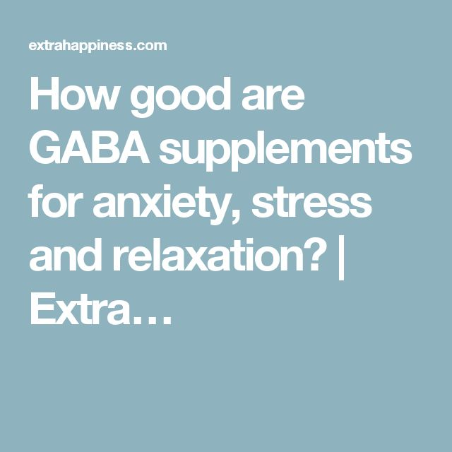 How good are GABA supplements for anxiety, stress and relaxation? | Extra…