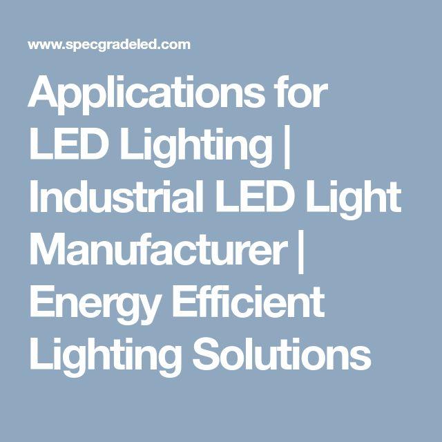 Applications for LED Lighting | Industrial LED Light Manufacturer | Energy Efficient Lighting Solutions
