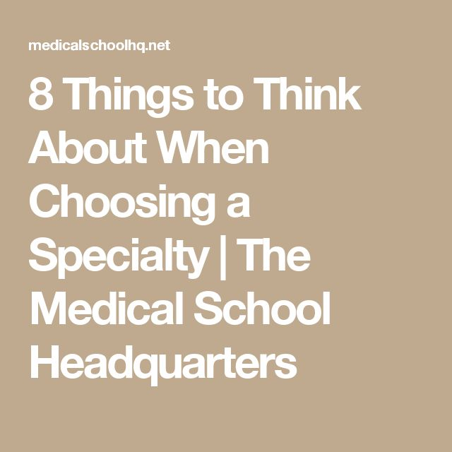 11 best mcat images on pinterest gym med school and medical school 8 things to think about when choosing a specialty the medical school headquarters fandeluxe Choice Image
