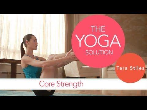 Core Strength | The Yoga Solution With Tara Stiles #yoga #video    http://www.livestrong.com/original-videos/rTowc7A4WP0-yoga-solution-tara-stiles-core-strength/