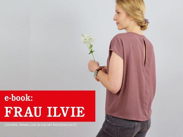 *FrauILVIE* - Bluse mit Rückenschlitz Schnittmuster und Fotonähanleitung   FRAU ILVIE ist eine moderne, kurz geschnitte Bluse mit überschnittenen Schultern und einem leichten Bogen im Saum....