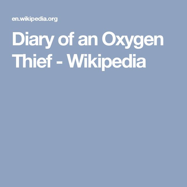 Diary of an Oxygen Thief - Wikipedia