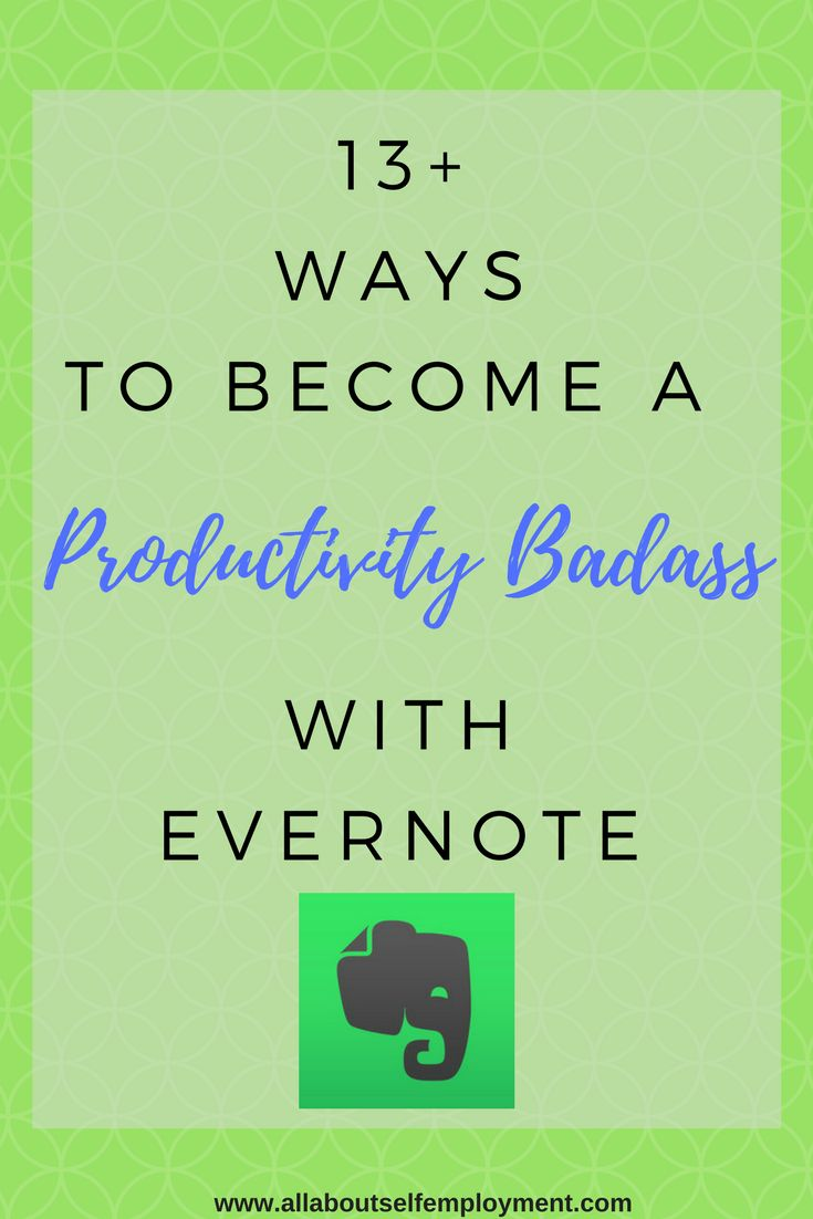 13+ Ways to Become a Productivity Badass with Evernote via @allaboutselfemployment