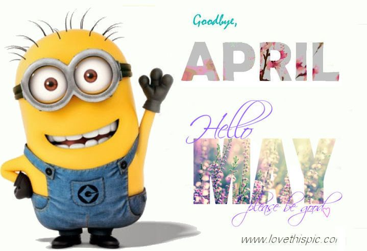 Minion Goodbye April Hello May Pictures, Photos, and