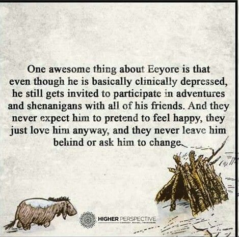 Gloomy ol' Eeyore ❤ if only it was really like this. No one likes the sad girl.