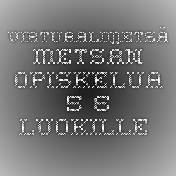Virtuaalimetsä - metsän opiskelua 5.-6. luokille.