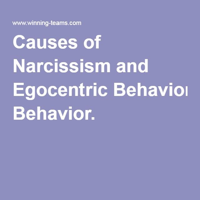Characteristics and possible causes of narcissism