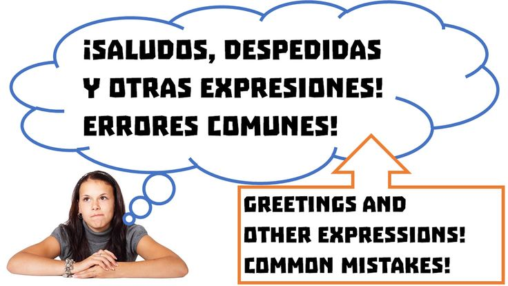 Meeting People in Spanish! Saludos y frases útiles. Greetings and Common mistakes!