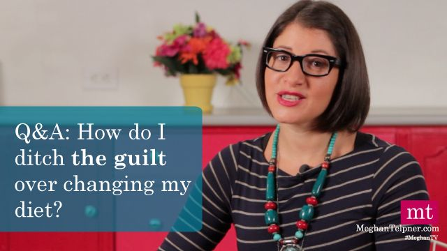 Q&A: How do I ditch the guilt over changing my diet? #jerf #UnDiet #wellnes #health