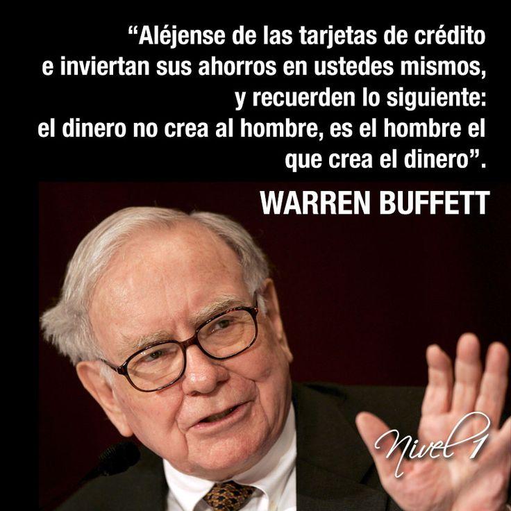 """""""Aléjense de las tarjetas de crédito e inviertan sus ahorros en ustedes mismos, y recuerden lo siguiente: el dinero no crea al hombre, es el hombre el que crea el dinero"""". #WarrenBuffett #Liderazgo #Emprendedores"""