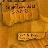 Dust the Dust by Ghost Town Blues Band.
