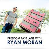 Freedom Fast Lane w/ Ryan Moran: Financial Freedom, Personal Growth, and Extraordinary Living