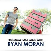 Freedom Fast Lane w/ Ryan Moran: Financial Freedom, Personal Growth, and Extraordinary Living