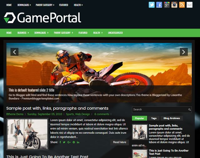 """GamePortal"""" is a free blogger template with features such as 1 Sidebar, 2 Columns, 3 Columns Footer, Adapted from WordPress, Black, Breadcrumb, Elegant, Featured Section, Responsive, Green, jQuery Included, Header Banner, HTML5/CSS3, Magazine, Mobile Friendly, Premium, Related Posts with Thumbnails, Right Sidebar, Slider, Share Buttons, Social Buttons, Tabbed widget, Top Navigation Menu, Web 2.0."""