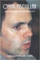 Omar Abdullah: The Burdens of Inheritance [Jan 01, 2011] Talib, Arjimand Hussain]