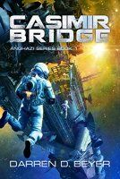 Free: Casimir Bridge: A Science Fiction Technothriller (Anghazi Series Book - http://freebiefresh.com/casimir-bridge-a-science-fiction-technothriller-free-kindle-review/