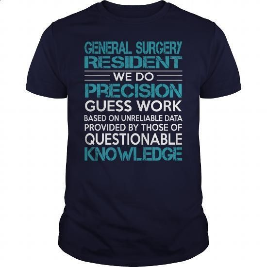 Awesome Tee For General Surgery Resident #teeshirt #hoodie. GET YOURS => https://www.sunfrog.com/LifeStyle/Awesome-Tee-For-General-Surgery-Resident-99723029-Navy-Blue-Guys.html?60505