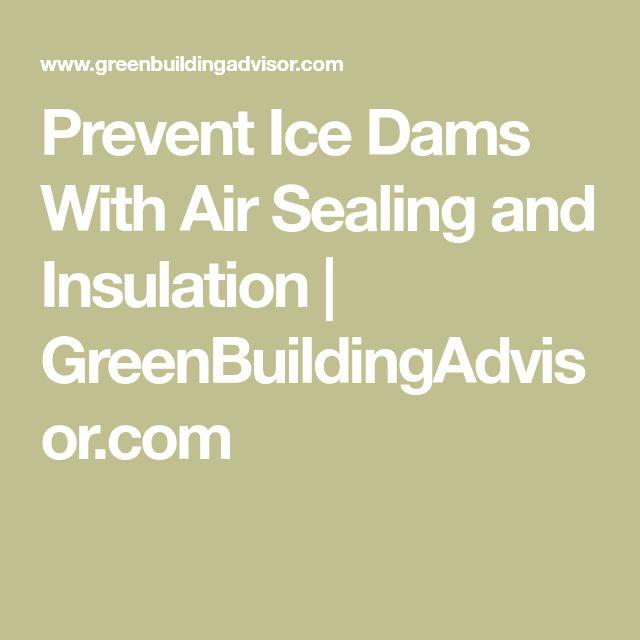 Prevent Ice Dams With Air Sealing and Insulation | GreenBuildingAdvisor.com