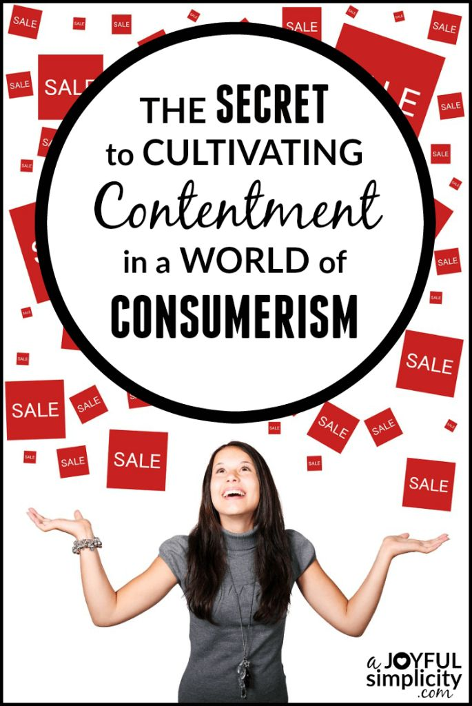 What should you do when consumerism begins to rear it's ugly head? Find out the secret to contentment + 3 practical ways to put it into practice!