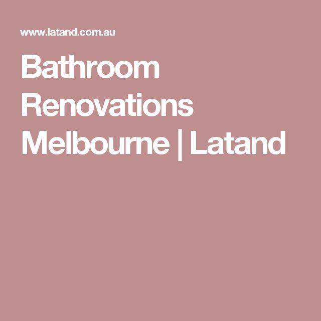 Bathroom Renovations Melbourne | Latand