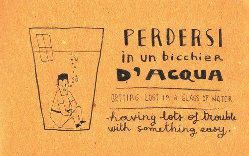 Italian Language ~ Perdersi in un bicchier, acqua