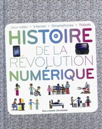Clive Gifford - Histoire de la révolution numérique.  Histoire de la révolution numérique  http://buweb.univ-orleans.fr/ipac20/ipac.jsp?session=O447840F93199.431&menu=search&aspect=subtab66&npp=10&ipp=25&spp=20&profile=scd&ri=&index=.GK&term=Histoire+de+la+r%C3%A9volution+num%C3%A9rique&oper=AND&x=26&y=29&aspect=subtab66&index=.TI&term=&oper=AND&index=.AU&term=clive+gifford&oper=AND&index=.TP&term=&ultype=&uloper=%3D&ullimit=&ultype=&uloper=%3D&ullimit=&sort=