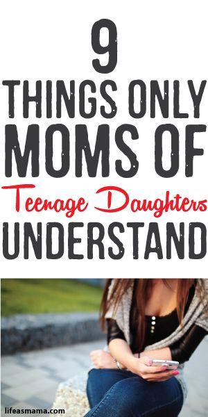 9 Things Only Moms Of Teenage Daughters Understand