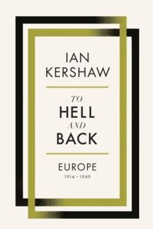 To Hell and Back: Europe 1914-1949 by Ian Kershaw. Even those who know the history well will find much to shock them in these pages. They will find much to enlighten them too, for it is not just a catalogue of horrors, but also a rigorous analysis of causes.