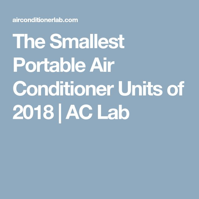 The Smallest Portable Air Conditioner Units of 2018 | AC Lab