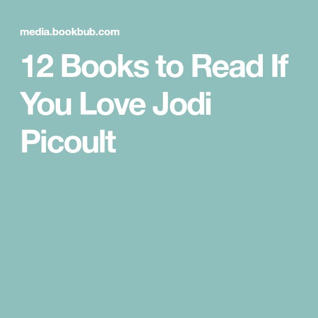 12 Books To Read If You Love Jodi Picoult