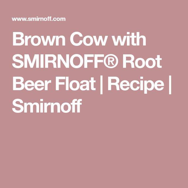 Brown Cow with SMIRNOFF® Root Beer Float | Recipe | Smirnoff