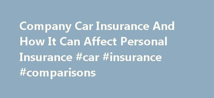 Company Car Insurance And How It Can Affect Personal Insurance #car #insurance #comparisons http://insurance.remmont.com/company-car-insurance-and-how-it-can-affect-personal-insurance-car-insurance-comparisons/  #company car insurance # Company Car Insurance And How It Can Affect Personal Insurance Wednesday, January 09, 2013 3:05:38 PM Car insurance premiums are calculated using the same factors for both personal and company car insurance. When you obtain car insurance quotes, the insurance…